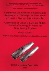 Pierre Allard et Françoise Bostyn - Contribution des matériaux lithiques dans la chronologie du Néolithique ancien et moyen en France et dans les régions limitrophes.