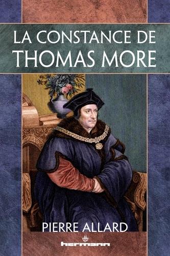 Pierre Allard - La constance de Thomas More.