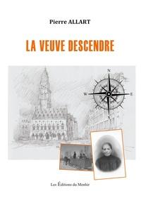 Pierre Allart - La Veuve Descendre.