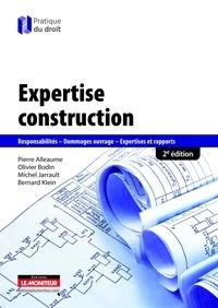 Pierre Alleaume et Olivier Bodin - Expertise construction - Responsabilités, dommages ouvrage, expertises et rapports.