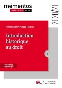 Pierre Allorant et Philippe Tanchoux - Introduction historique au droit - Notions fondamentales et repères chronologiques indispensables à la compréhention.