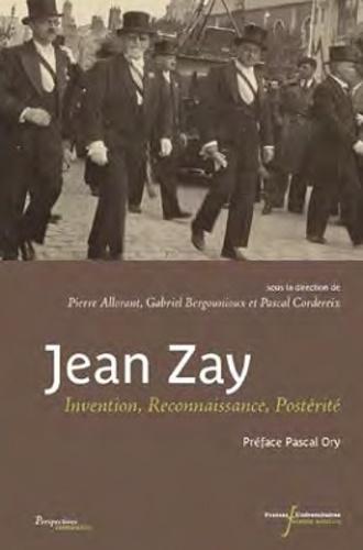 Jean Zay. Invention, reconnaissance, postérité