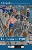 Pierre Allorant et Noëlline Castagnez - Le moment 1940 - Effondrement national et réalités locales. Actes du colloque international d'Orléans, les 18 et 19 novembre 2010.