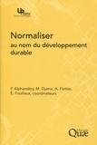 Pierre Alphandéry et Marcel Djama - Normaliser au nom du développement durable.