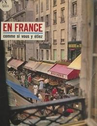 Pierre Amado et Léon-Louis Grateloup - En France - Comme si vous y étiez.