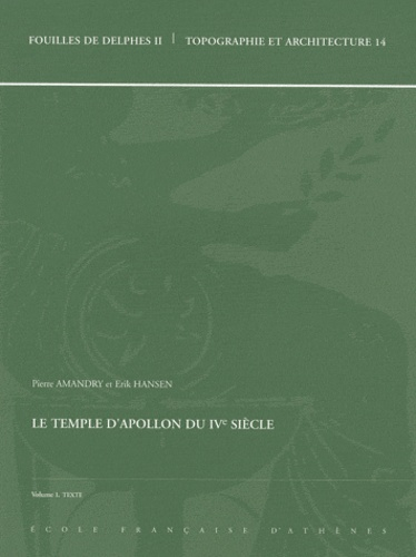 Pierre Amandry et Erik Hansen - Le temple d'Apollon au IVe siècle - 3 volumes.