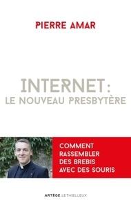 Pierre Amar - Internet : le nouveau presbytère.