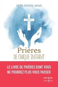 Pierre Amar - Prières de chaque instant.