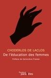 Pierre-Ambroise-François Choderlos de Laclos - Des femmes et de leur éducation.