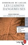 Pierre-Ambroise-François Choderlos de Laclos - Les Liaisons dangereuses (Edition pédagogique) - Dossier thématique : Les Femmes et la société.