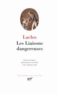 Pierre-Ambroise-François Choderlos de Laclos - Les Liaisons dangereuses ou Lettres.