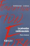 Pierre Ambrosi - La prévention cardiovasculaire.
