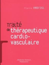 Pierre Ambrosi - Traité de thérapeutique cardiovasculaire.