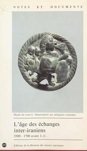 Pierre Amiet - L'âge des échanges inter-iraniens : 3500-1700 avant J.-C..