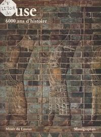 Pierre Amiet et  Musée du Louvre - Suse, 6000 ans d'histoire.