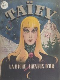 Pierre Anceleu et Guy Marcireau - Taïev, la biche aux cheveux d'or.