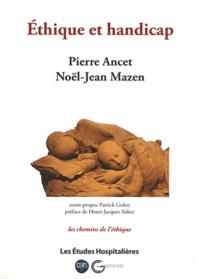 Pierre Ancet et Noël-Jean Mazen - Ethique et handicap.