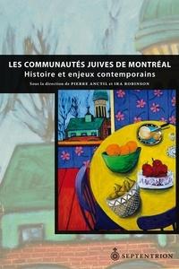 Pierre Anctil et Ira Robinson - Les communautés juives de Montréal.