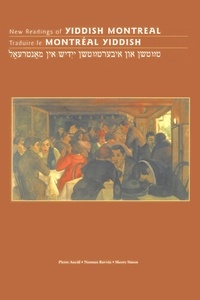 Pierre Anctil et Norman Ravvin - International Canadian Studies  : New Readings of Yiddish Montreal - Traduire le Montréal yiddish.