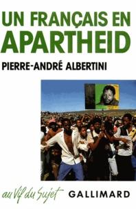 Pierre-André Albertini - Un français en apartheid.