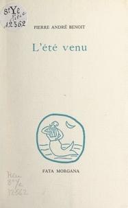 Pierre André Benoît - L'été venu.