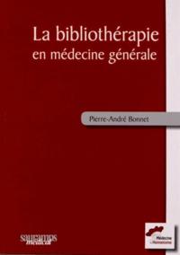 Pierre-André Bonnet - La bibliothérapie en médecine générale.