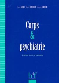 Pierre André et Thierry Benavides - Corps et psychiatrie.