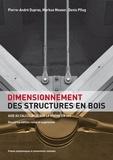 Pierre-André Dupraz et Markus Mooser - Dimensionnement des structures en bois - Aide au calcul basé sur la norme SIA 265.