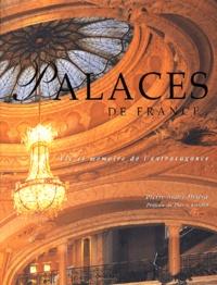 Pierre-André Hélène - Palaces de France - Vie et mémoire de l'extravagance.