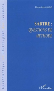 Pierre-André Huglo - Sartre : questions de méthode.