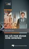 Pierre-André Julien - Dix clés pour réussir votre entreprise.