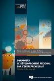 Pierre-André Julien et Josée St-Pierre - Dynamiser le développement régional par l'entrepreneuriat - Mesures et clés pour agir.