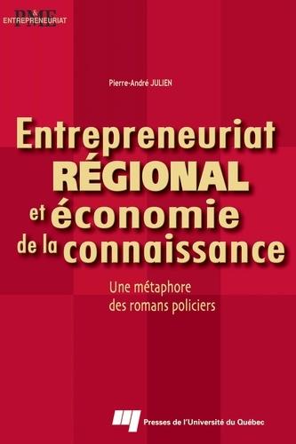 Pierre-André Julien - Entreprenariat régional et économie de la connaissance : une métaphore de roman policier.