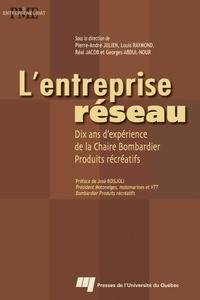 Pierre-André Julien - L'entreprise-réseau : 10 ans d'expérience de la chaire Bombardier Produits récréatifs.