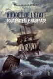 Pierre-André Lambert - Budget de l'Etat : pour éviter le naufrage.