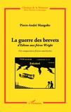 Pierre-André Mangolte - La guerre des brevets, d'Edison aux frères Wright - Une comparaison franco-américaine.