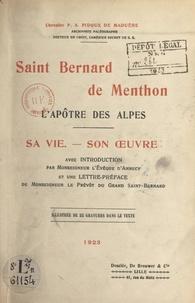 Pierre-André Pidoux de Maduère et Théophile Bourgeois - Saint Bernard de Menthon, l'apôtre des Alpes - Sa vie, son œuvre. Illustré de 25 gravures dans le texte.