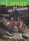 Pierre-André Scherrer - Des lamas en Provence - 20 années de passion d'un éleveur.
