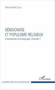Pierre-André Stucki - Démocratie et populisme religieux - L'homme est-il un loup pour l'homme ?.