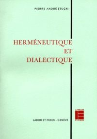 Pierre-André Stucki - HERMENEUTIQUE & DIALECTIQUE.