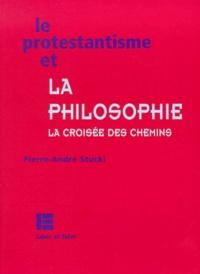 LE PROTESTANTISME ET LA PHILOSOPHIE. La croisée des chemins.pdf