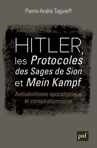 Pierre-André Taguieff - Hitler, les Protocoles des sages de Sion et Mein Kampf - Antisémitisme apocalyptique et conspirationnisme.
