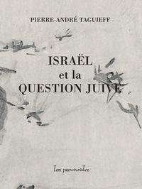 Pierre-André Taguieff - Israël et la question juive.