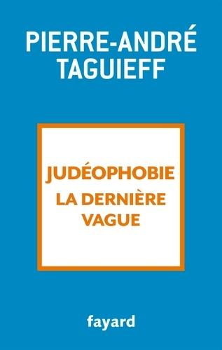 Judéophobie, la dernière vague - 2000-2017 - Format ePub - 9782213710952 - 13,99 €