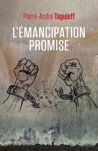 Téléchargez des livres d'espagnol en ligne L'émancipation promise  - Exigence forte ou illusion durable ? par Pierre-André Taguieff en francais MOBI