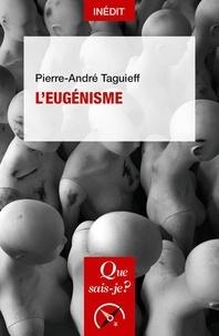 Pierre-André Taguieff - L'eugénisme.