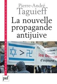Pierre-André Taguieff - La nouvelle propagande antijuive - Du symbole al-Dura aux rumeurs de Gaza.