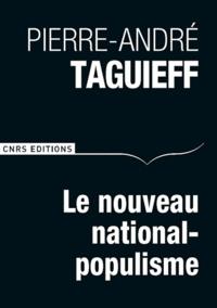 Pierre-André Taguieff - Le nouveau national-populisme.
