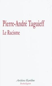 Pierre-André Taguieff - Le Racisme.