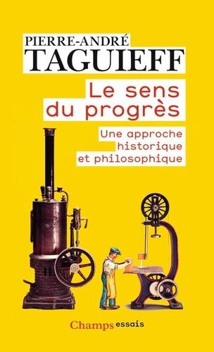 Le sens du progrès. Une approche historique et philosophique